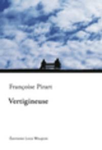 Françoise Pirart - Vertigineuse.