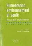 Françoise Plet et Alain Blue - Alimentation, environnement et santé - Pour un droit à l'alimentation.
