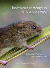 Françoise Poitevin et Jean-Pierre Quéré - Insectivores et Rongeurs du sud de la France.