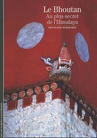 Françoise Pommaret - Le Bhoutan - Au plus secret de l'Himalaya.