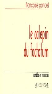 Françoise Poncet - Le calepin du factotum.