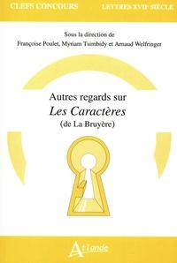Françoise Poulet et Myriam Tsimbidy - Autres regards sur Les Caractères (de La Bruyère).