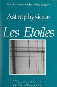 Françoise Praderie et Evry Schatzman - Les étoiles.