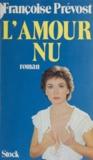 Françoise Prévost - L'Amour nu.