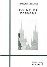 Françoise Proust - Point de passage.