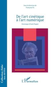 Françoise Py - De l'art cinétique à l'art numérique - Hommage à Frank Popper.