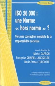 """Françoise Quairel-Lanoizelée et Michel Capron - Iso 26000 : une Norme """"hors norme"""" ?."""