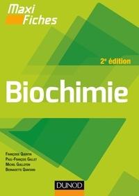 Françoise Quentin et Paul-François Gallet - Maxi fiches - Biochimie - 2e éd. - en 84 fiches.
