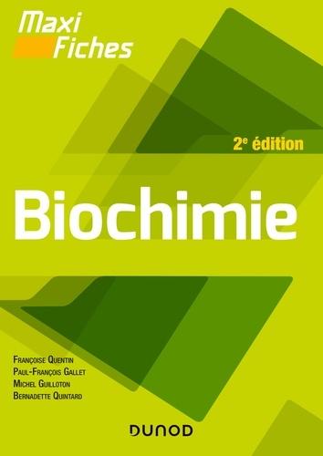 Françoise Quentin et Paul-François Gallet - Maxi fiches - Biochimie - 2e éd..