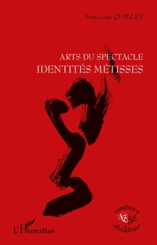 Françoise Quillet - Arts du spectacle - Identités métisses.