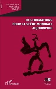 Françoise Quillet - Des formations pour la scène mondiale aujourd'hui.