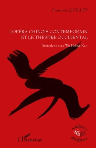 Françoise Quillet - L'opéra chinois contemporain et le théâtre occidental.