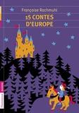 Françoise Rachmuhl - 15 contes d'Europe.