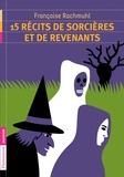 Françoise Rachmuhl - 15 récits de sorcières et de revenants.