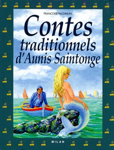 Françoise Rachmuhl - Contes traditionnels d'Aunis Saintonge.