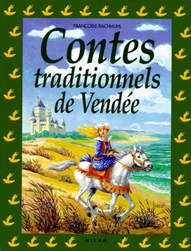 Françoise Rachmuhl - Contes traditionnels de Vendée.