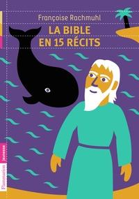 Françoise Rachmuhl - La Bible en 15 récits.