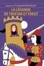 Françoise Rachmuhl - La légende de Tristan et Yseut.