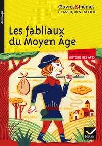 Françoise Rachmuhl et Hélène Potelet - Les fabliaux du Moyen Âge.