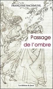 Françoise Rachmuhl - Passage de l'ombre.