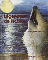 Françoise Racine - Légendes de Picardie.