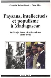 Françoise Raison-Jourde et Gérard Roy - Paysans, intellectuels et populisme à Madagascar - De Monja Jaona à Ratsimandrava (1960-1975).