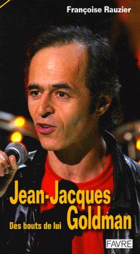 Françoise Rauzier - Jean-Jacques Goldman - Des bouts de lui.