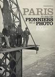 Françoise Ravelle - Paris vu par les pionniers de la photo - 100 images de légende.