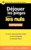 Françoise Ravez et Marianne Gobeaux - Déjouer les pièges pour les nuls - Orthographe.