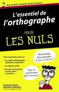 Françoise Ravez et Marianne Gobeaux - Essentiel de l'orthographe pour les Nuls.