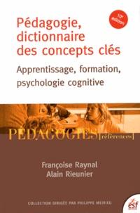 Françoise Raynal et Alain Rieunier - Pédagogie, dictionnaire des concepts clés - Apprentissage, formation, psychologie cognitive.