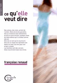 Françoise Renaud - Ce qu'elle veut dire.