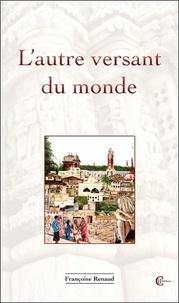 Françoise Renaud - L'autre versant du monde.