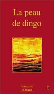 Françoise Renaud - La peau de dingo.