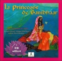 Françoise Renaud et Monique Della Negra - La princesse de Sambhaar, Rajan enfant de l'Inde - Album Conte traditionnel de l'Inde avec un CD offert. 1 CD audio