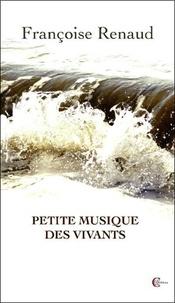 Françoise Renaud - Petite musique des vivants.