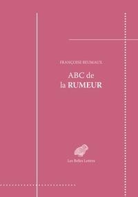 Françoise Reumaux - ABC de la rumeur.