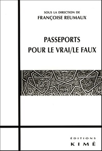Françoise Reumaux et  Collectif - Passeports pour le vrai / le faux.