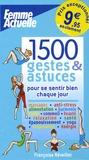 Françoise Réveillet - 1500 gestes et astuces - Pour se sentir bien chaque jour.