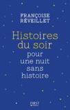 Françoise Réveillet - Histoires du soir pour une nuit sans histoire.