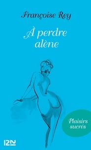 Françoise Rey - A perdre Alene.
