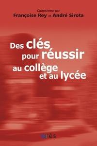 Françoise Rey et André Sirota - Des clés pour réussir au collège et au lycée - Témoignages et réflexions sur le collège lycée expérimental d'Hérouville-Saint-Clair.