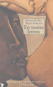 Françoise Rey et Remo Forlani - En toutes lettres.