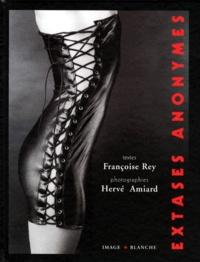 Françoise Rey et Hervé Amiard - Extases anonymes.