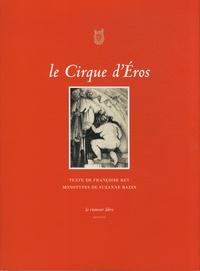 Françoise Rey et Suzanne Bazin - Le cirque d'Eros.
