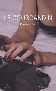 Françoise Rey - Le gourgandin.