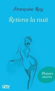 Françoise Rey - Retiens la nuit.