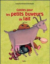 Françoise Richard et Anne Buguet - Contes pour les petits buveurs de lait.