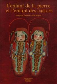 Françoise Richard et Anne Buguet - L'enfant de la pierre et l'enfant des castors.