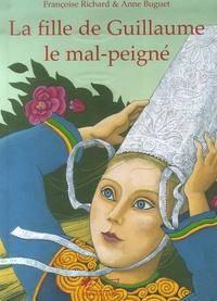 Françoise Richard et Anne Buguet - La fille de Guillaume le mal-peigné - Conte breton.